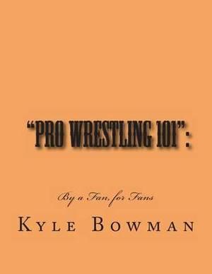 Pro Wrestling 101 : : By a Fan, for Fans