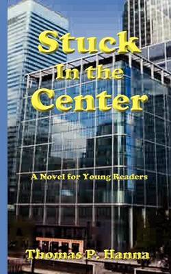 Stuck in the Center: A Novel for Young Readers