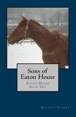Sons of Eaton House: Eaton House Book Two