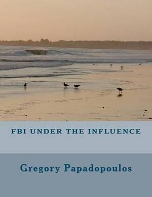 FBI Under the Influence