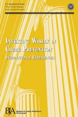 Investing Wisely in Crime Prevention: International Experiences