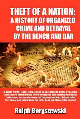 Theft of a Nation: A History of Organized Crime and Betrayal by the Bench and Bar