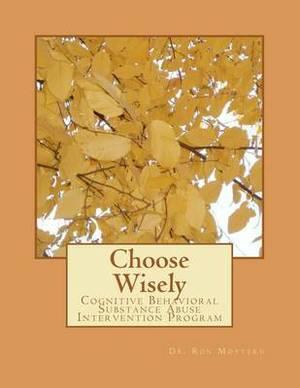 Choose Wisely: Cognitive Behavioral Substance Abuse Intervention Program
