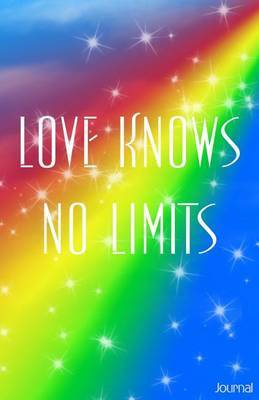 Love Knows No Limits Journal