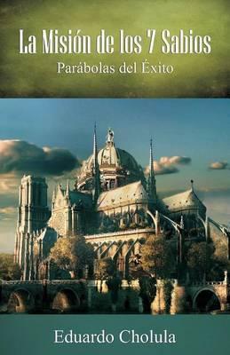 La Mision de Los 7 Sabios, Parabolas del Exito