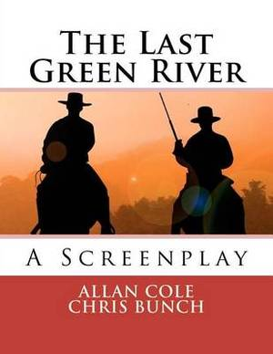 The Last Green River: A Screenplay