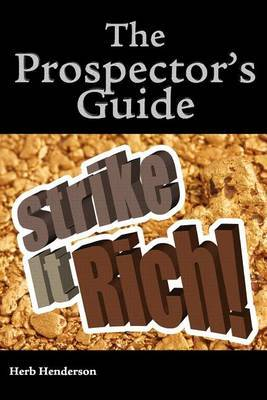 The Prospector's Guide Strike It Rich !