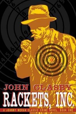 Rackets, Inc.: A Johnny Merak Classic Crime Novel, Book One