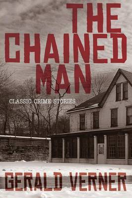 The Chained Man: Classic Crime Stories / The Whispering Man: A Mr. Budd Classic Crime Tale (Wildside Mystery Double #16)