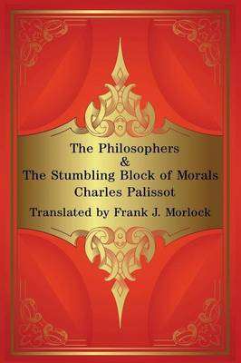 The Philosophers & the Stumbling Block of Morals  : Two Plays