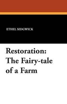Restoration: The Fairy-Tale of a Farm