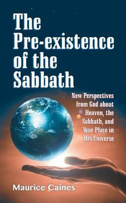 The Pre-Existence of the Sabbath