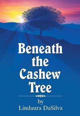 Beneath the Cashew Tree