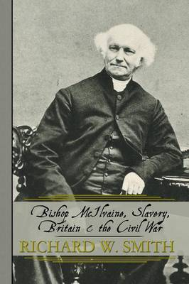 Bishop McIlvaine, Slavery, Britain & the Civil War