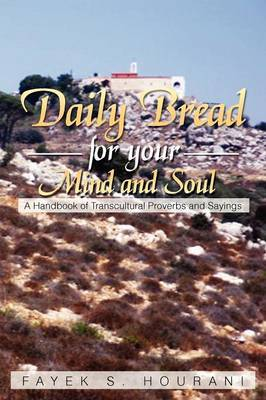 Daily Bread for Your Mind and Soul: A Handbook of Transcultural Proverbs and Sayings
