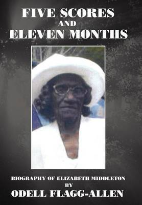 Five Scores and Eleven Months: Biography of Elizabeth Middleton