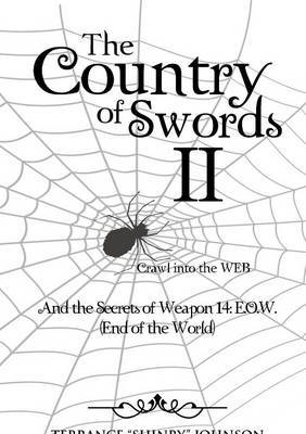 The Country of Swords II: Crawl Into the Web (Weapons of 13): And the Secrets of Weapon 14: E.O.W. (End of the World)