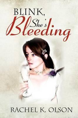 Blink, She's Bleeding