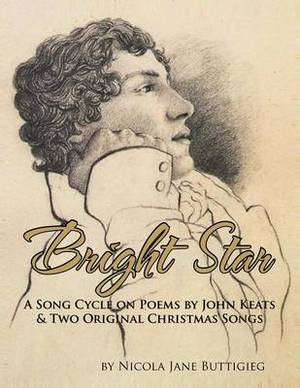 Bright Star: A Song Cycle on Poems by John Keats and Two Original Christmas Songs.