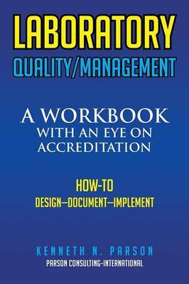 Laboratory Quality/Management: A Workbook with an Eye on Accreditation