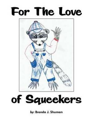 For the Love of Squeekers