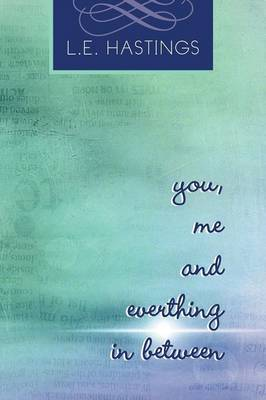You, Me, and Everything in Between