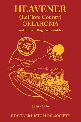 Heavener (Leflore County) Oklahoma: And Surrounding Communities