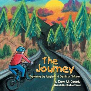 The Journey: Explaining the Mystery of Death to Children