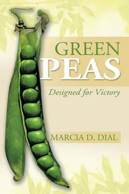 Green Peas: Designed for Victory
