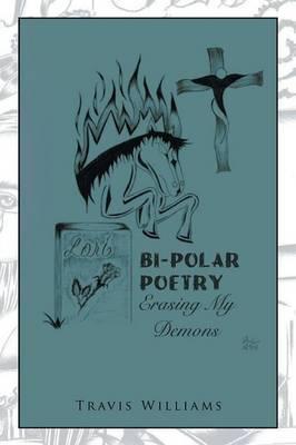 Bi-Polar Poetry: Erasing My Demons