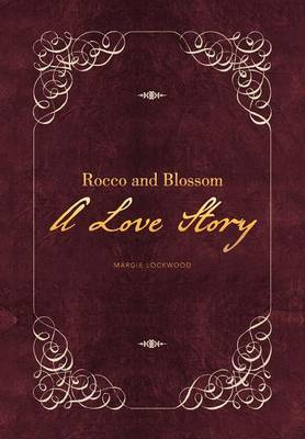 Rocco and Blossom a Love Story