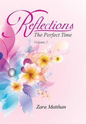 Reflections: The Perfect Time Volume 1: The Perfect Time