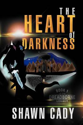 The Heart of Darkness: Book 1 of the Dreadborne Legacy