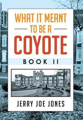 What It Meant to Be a Coyote Book II