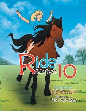 Ride Like I Was 10