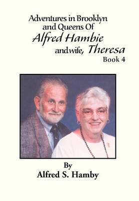 Adventures in Brooklyn and Queens of Alfred Hambie and Wife, Theresa Book 4