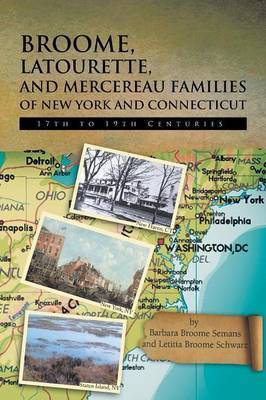 Broome, Latourette, and Mercereau Families of New York and Connecticut: 17th to 19th Centuries