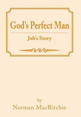 God's Perfect Man: Job's Story