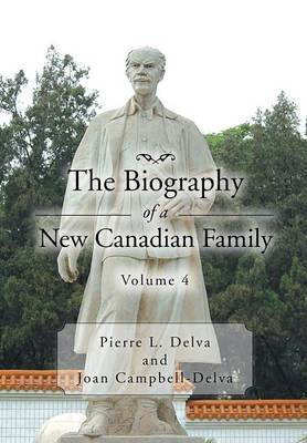 The Biography of a New Canadian Family Volume 4: Volume 4