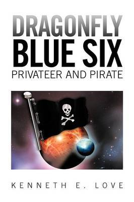 Dragonfly Blue Six: Privateer and Pirate