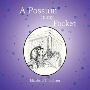 A Possum in My Pocket