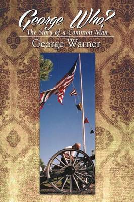 George Who?: The Story of a Common Man