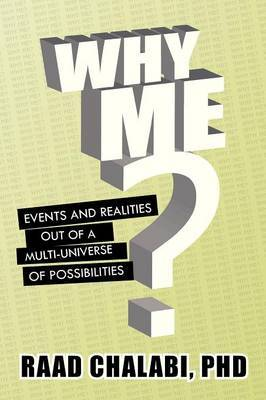 Why Me?: Events and Realities Out of a Multi-Universe of Possibilities