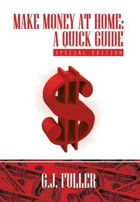 Make Money at Home: A Quick Guide: Special Edition