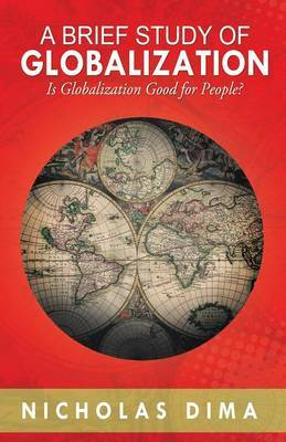 A Brief Study of Globalization: Is Globalization Good for People?