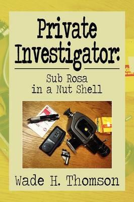 Private Investigator: Sub Rosa in a Nut Shell: Sub Rosa in a Nut Shell