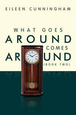 What Goes Around Comes Around (Book Two)