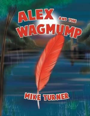 Alex and the Wagmump