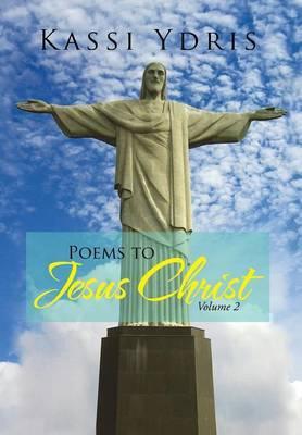 Poems to Jesus Christ Volume 2