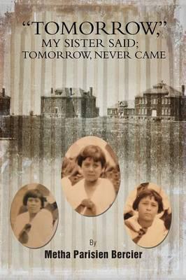 Tommorrow My Sister Said, Tomorrow Never Came